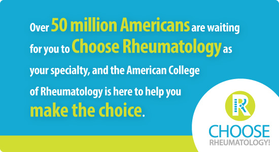 Choose Rheumatology!